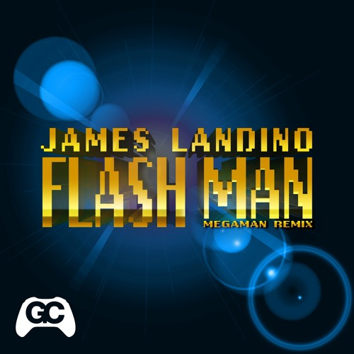 Flash Man (Mega Man Remix) – By James Landino