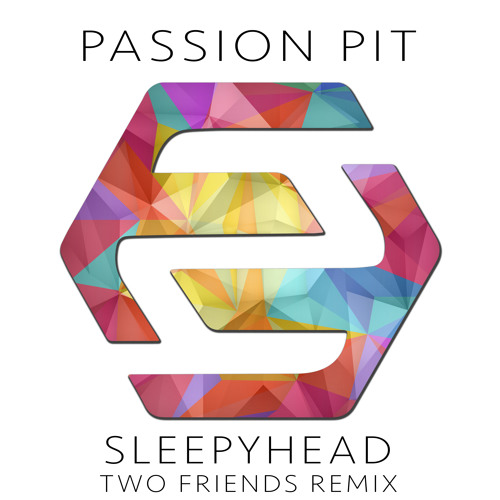Sleepyhead Remix ( Passion Pit ) – By Two Friends