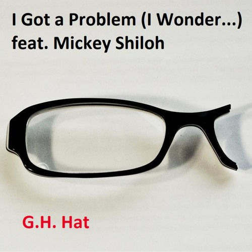 "G.H. Hat Remixes His Track ""I Got a Problem (I Wonder)"" Twelve (Yes, Twelve) Times"