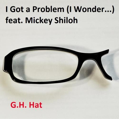 "G.H. Hat Remixes His Track ""I Got a Problem (I Wonder)"" Twelve (Yes, Twelve) Times"